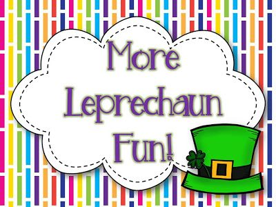 More Leprechaun Fun and a FREEBIE!!