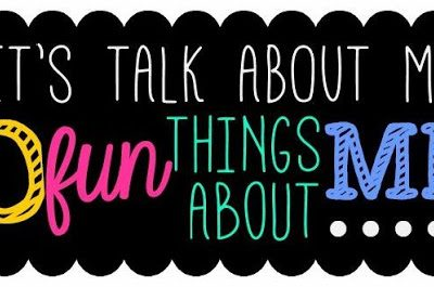 Meet the Teacher Monday: 10 Fun Things About Me!