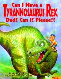 Book Talk Tuesday: Can I have a Tyrannosaurus Rex, Dad? Can I? Please?
