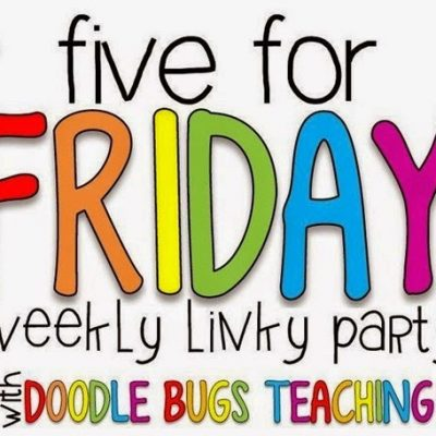 Five For Friday: A Few of my Favorite Things