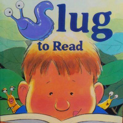 Book Talk Tuesday:  How to Teach a Slug to Read