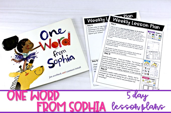 One Word From Sophia lesson plans for kindergarten, first, and second grade! Five day reading comprehension lesson plans to print and teach.