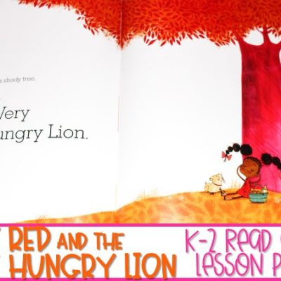 Little Red and the Very Hungry Lion | K-2 Read Aloud Lesson Plans